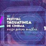 12º Festival Taguatinga divulga a lista dos filmes selecionados para a Mostra Competitiva